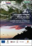 L'autunno perenne della Liguria. 2014, l'anno meteo visto e previsto. Ediz. italiana e francese