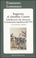 Rapporto al cittadino Carnot. Dall'illusione alla denuncia: la rivoluzione napoletana del 1799