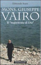 Mons. Giuseppe Vairo. Il sequestrato di Dio