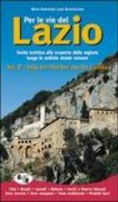 Per le vie del Lazio. Guida turistica alla scoperta della regione lungo le antiche strade romane: 2