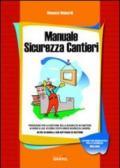 Manuale sicurezza cantieri. Con CD-ROM