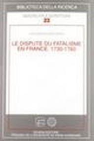 Le dispute du fatalisme en France. 1730-1760