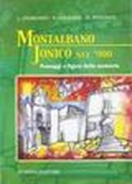 Montalbano Jonico nel '900. Paesaggi e figure della memoria