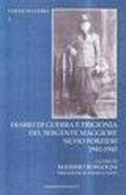 Diario di guerra e prigionia del sergente maggiore Silvio Forlieri 1941-1945