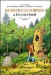 I boschi e le foreste a piccoli passi. Ediz. illustrata