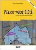 Pass-wor(l)d. Percorso formativo per gruppi adulti. Con DVD