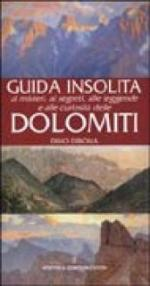 Guida insolita ai misteri, ai segreti, alle leggende e alle curiosità delle Dolomiti