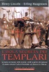 L'isola segreta dei Templari. Alla ricerca del tesoro perduto
