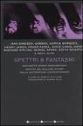 Spettri & fantasmi. Ventisette storie agghiaccianti scritte dai migliori autori della letteratura contemporanea