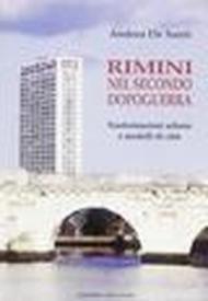 Rimini nel secondo dopoguerra. Trasformazioni urbane e modelli di città