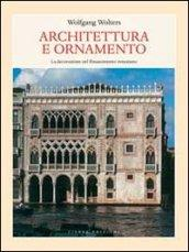 Architettura e ornamento. La decorazione nel Rinascimento veneziano