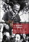 Il sogno e l'opera. Mario Mazza (1882-1959). Dalla rinascita dello scoutismo al ritorno alla casa del padre