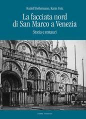 La facciata nord di San Marco a Venezia. Storia e restauri