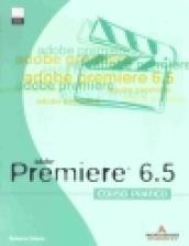 Premiere 6.5. Corso pratico. Con CD-ROM