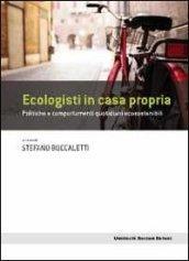 Ecologisti in casa propria. Politiche e comportamenti quotidiani ecosostenibili