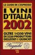 I vini d'Italia 2002. Oltre 14350 vini di 3220 produttori degustati e giudicati