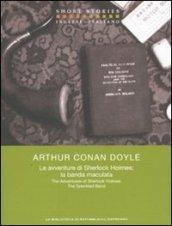 Le avventure di Sherlock Holmes: la banda maculata. Testo inglese a fronte: 1
