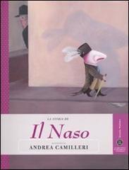 La storia de Il naso raccontata da Andrea Camilleri. Ediz. illustrata