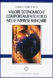 Valore economico e comportamento etico nelle imprese bancarie