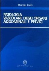 Patologia vascolare degli organi addominali e pelvici