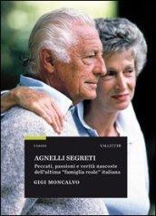 Agnelli segreti. Peccati, passioni e verità nascoste dell'ultima «famiglia reale» italiana