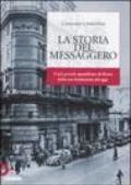 La storia del «Messaggero». Il più grande quotidiano di Roma dalla suafondazione a oggi