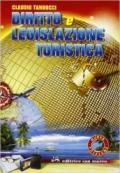 Diritto e legislazione turistica. Per gli Ist. Tecnici per il turismo. Con espansione online