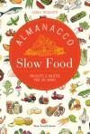 Almanacco Slow Food. Prodotti e ricette per un anno
