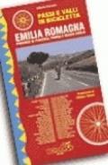 Passi e valli in bicicletta. Emilia Romagna. Provincie di Piacenza, Parma e Reggio Emilia