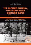 Un mondo nuovo, una speranza appena nata. Gli anni Sessanta alla Spezia ed in provincia. Vol. 1: Dai moti del 1960 al Maggio 1968.