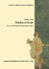 Ludus e iocus. Percorsi di ludicità nella lingua latina