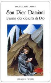 San Pier Damiani. L'uomo dei deserti di Dio