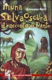 In una selva oscura... Il racconto di Dante