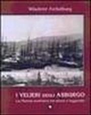 I velieri degli Asburgo. La marina austriaca tra storia e leggenda