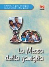 Messa della famiglia (La)