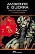 Ambiente e guerra. Contributi scientifici, riflessioni e testimonianze