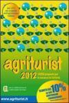 Agriturist 2012. 1450 proposte per le vacanze in fattoria