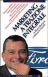 Marketing a trazione integrale. Imprevedibile, appassionato, determinato, Massimo Ghenzer, il presidente di Ford Italia conquista il mercato dell'automobile