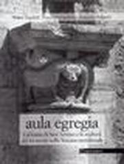 Aula Egregia. L'Abbazia di S. Antimo e la scultura del XII sec. nella Toscana meridionale