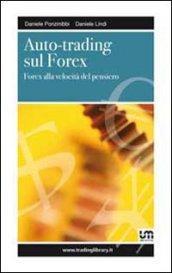 Auto-trading sul forex. Forex alla velocità del pensiero