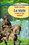 La stele. I celti, le Alpi, Annibale