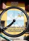La bicicletta sul muro. Luciano Pezzi e altre storie di ciclismo tra Dozza e Toscanella