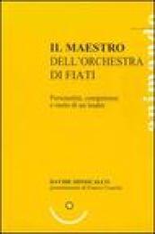 Il maestro dell'orchestra di fiati. Personalità, competenze e ruolo di un leader