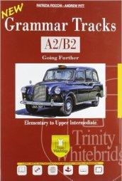 New grammar tracks. A2-B2. Per le Scuole superiori. Con CD-ROM. Con espansione online