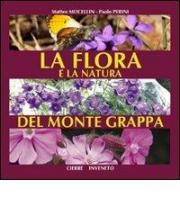 La flora e la natura del monte Grappa