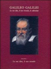 Galileo Galilei. Le sue idee, il suo mondo, la collezione