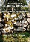 Capracotta Aquilonia ritrovata. Dalla preistoria all'epoca romana, testimonianze di una terra sorprendente