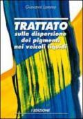 Trattato sulla dispersione dei pigmenti nei veicoli liquidi
