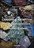 Cariche e riempitivi nei prodotti vernicianti. Minerali e gemme