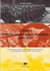 Cronaca della seconda guerra mondiale 1939-1945